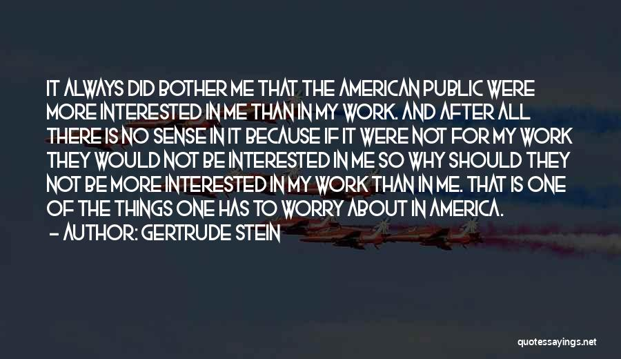 Why Should I Bother Quotes By Gertrude Stein