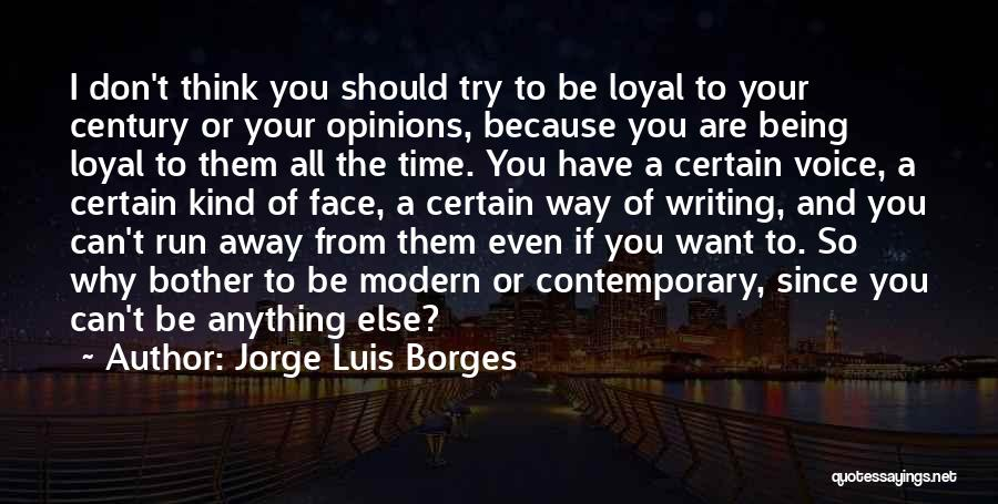 Why Should I Bother Quotes By Jorge Luis Borges