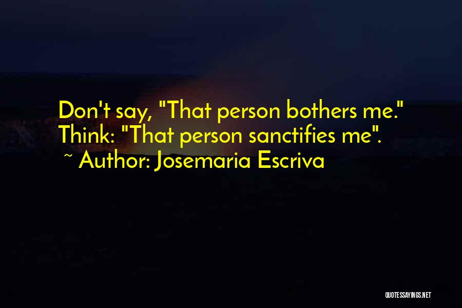 Why Should I Bother Quotes By Josemaria Escriva