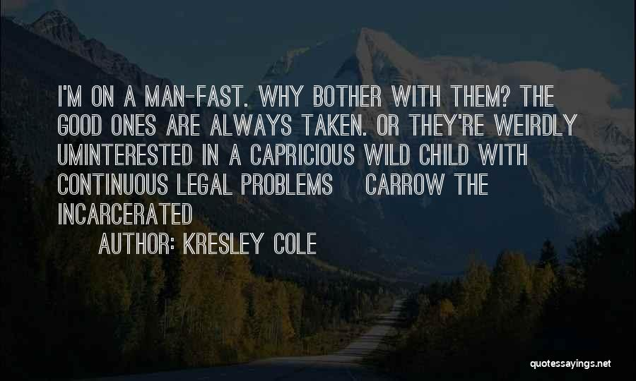 Why Should I Bother Quotes By Kresley Cole