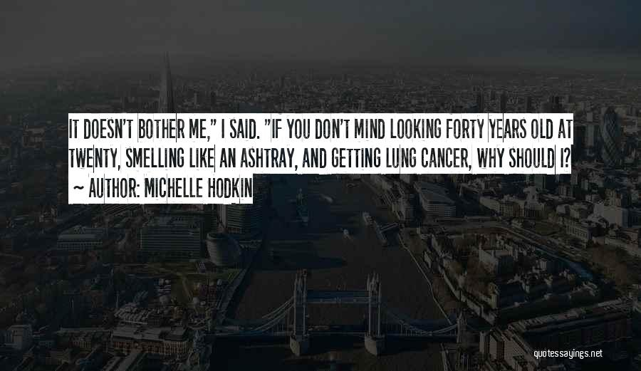 Why Should I Bother Quotes By Michelle Hodkin