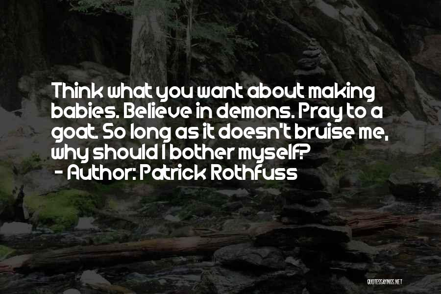 Why Should I Bother Quotes By Patrick Rothfuss