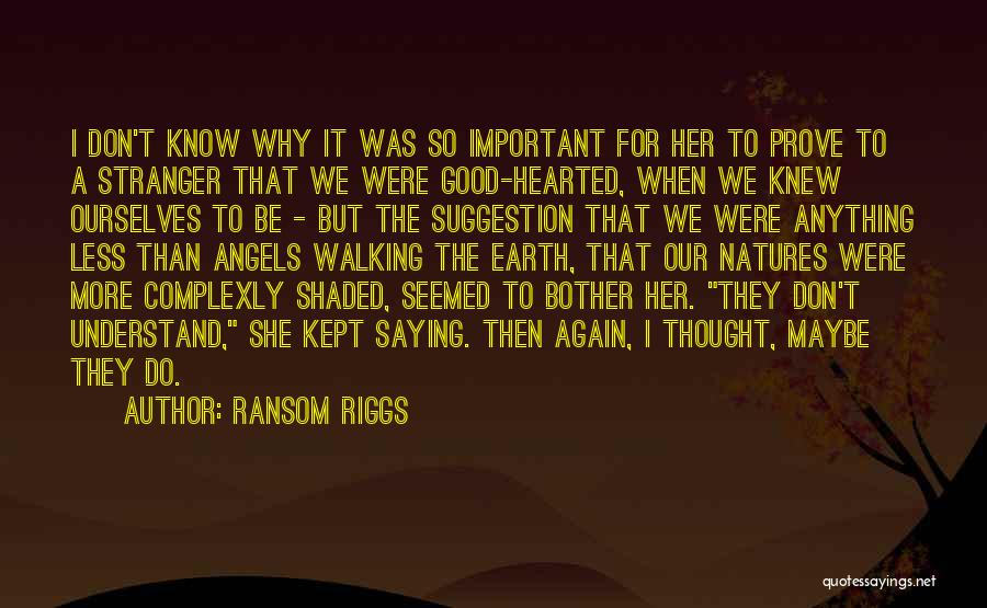 Why Should I Bother Quotes By Ransom Riggs