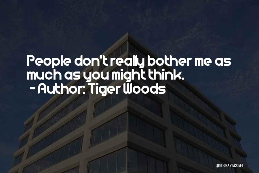 Why Should I Bother Quotes By Tiger Woods