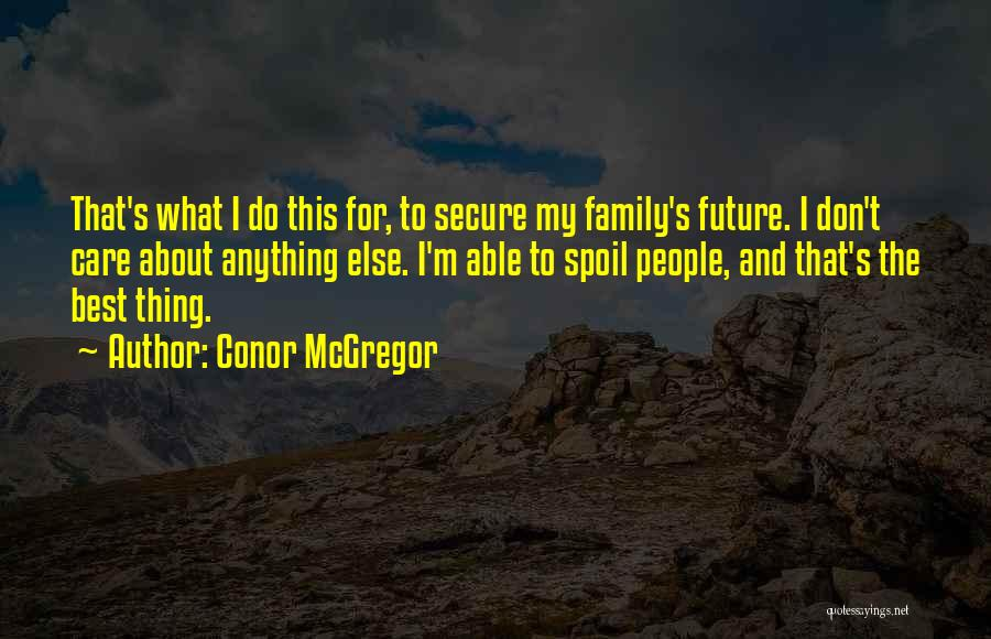 Why Should I Care If You Don't Quotes By Conor McGregor