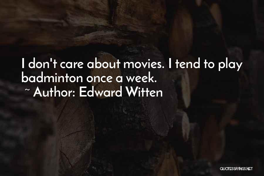 Why Should I Care If You Don't Quotes By Edward Witten
