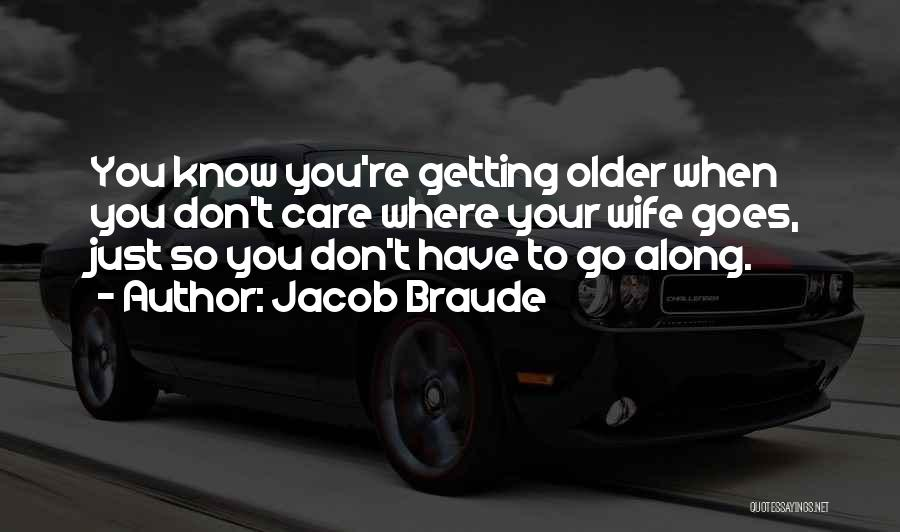 Why Should I Care If You Don't Quotes By Jacob Braude