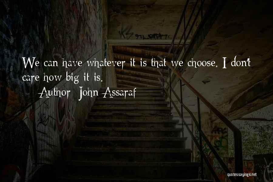 Why Should I Care If You Don't Quotes By John Assaraf
