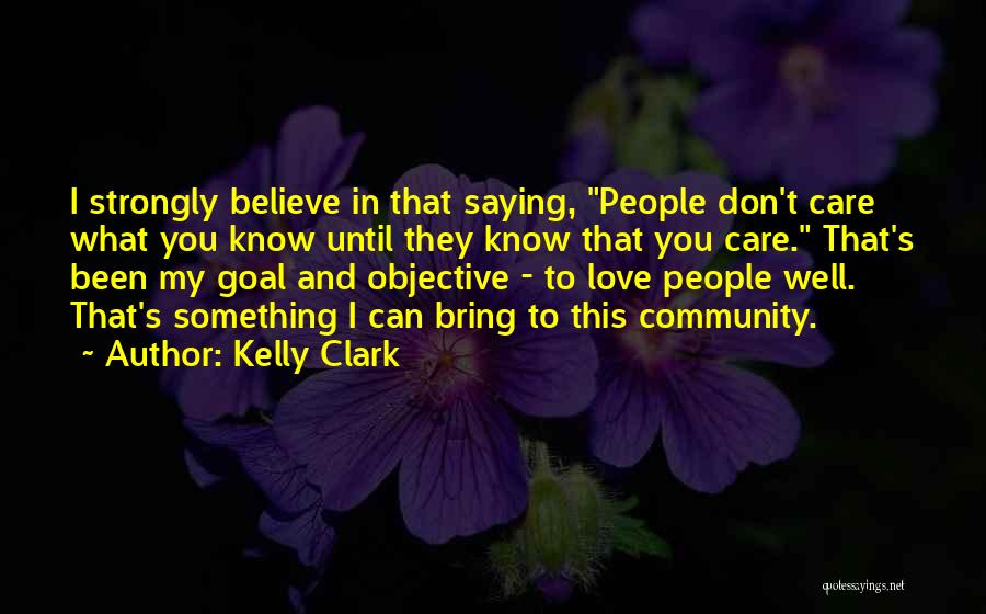 Why Should I Care If You Don't Quotes By Kelly Clark