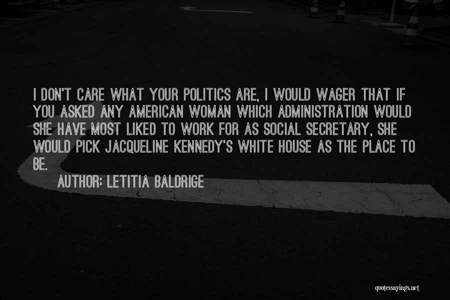 Why Should I Care If You Don't Quotes By Letitia Baldrige