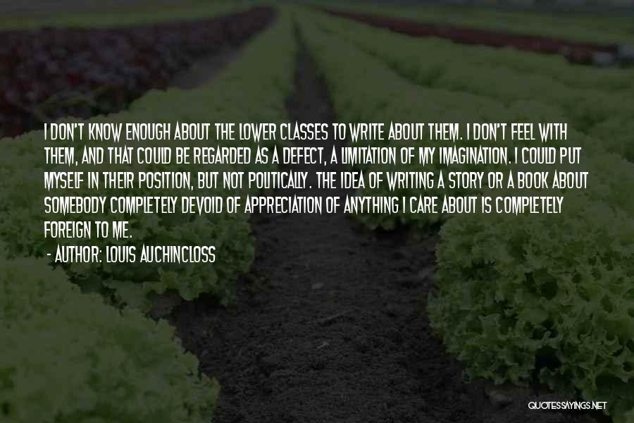 Why Should I Care If You Don't Quotes By Louis Auchincloss