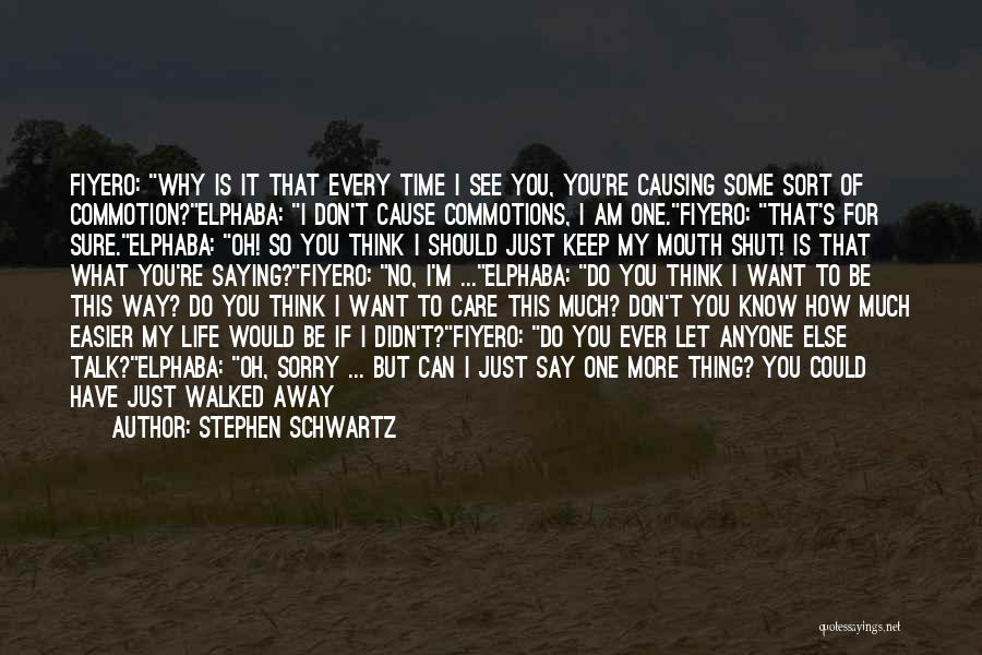 Why Should I Care If You Don't Quotes By Stephen Schwartz