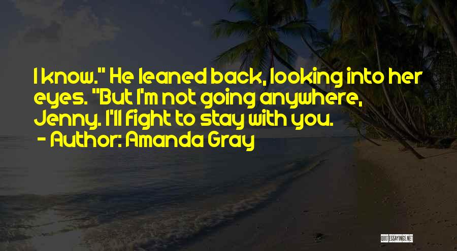 Why Should I Stay With You Quotes By Amanda Gray