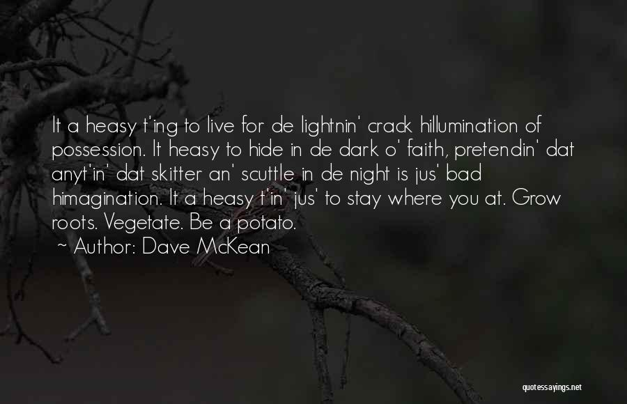 Why Should I Stay With You Quotes By Dave McKean