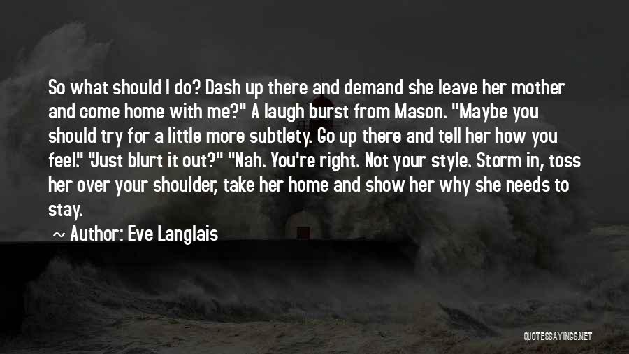 Why Should I Stay With You Quotes By Eve Langlais
