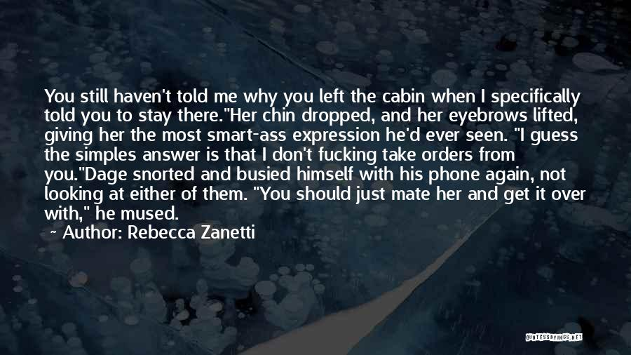 Why Should I Stay With You Quotes By Rebecca Zanetti