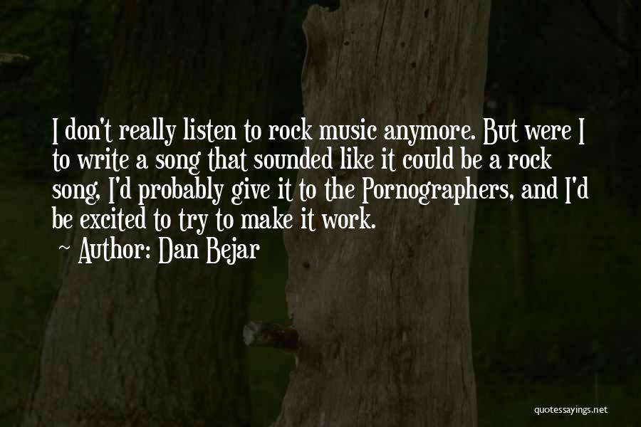 Why Should I Try Anymore Quotes By Dan Bejar