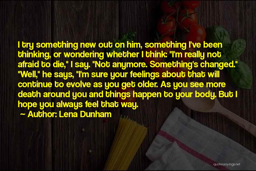 Why Should I Try Anymore Quotes By Lena Dunham