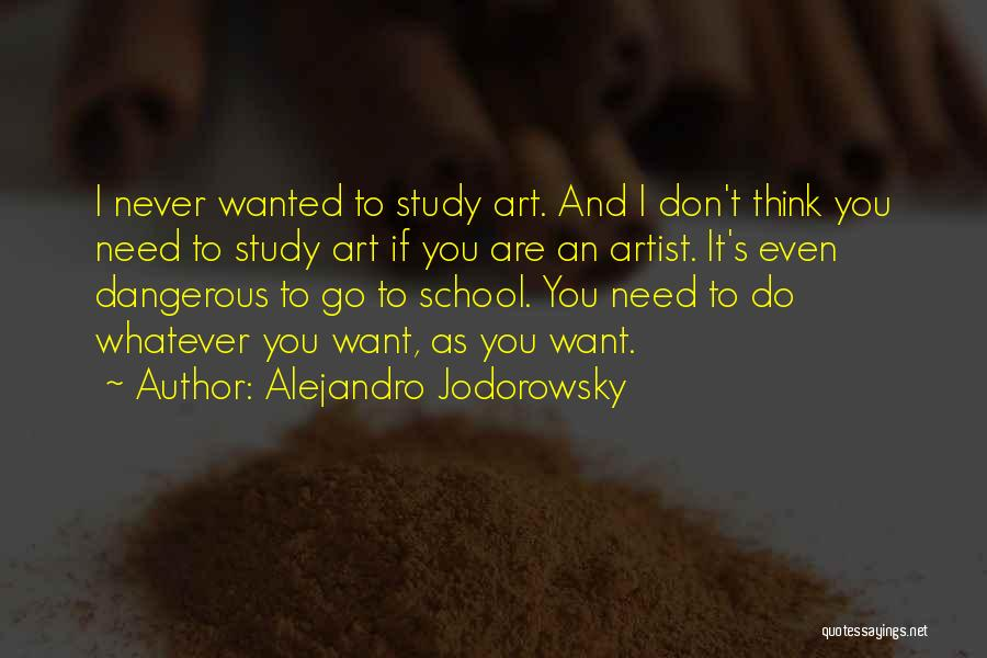 Why We Don't Need School Quotes By Alejandro Jodorowsky