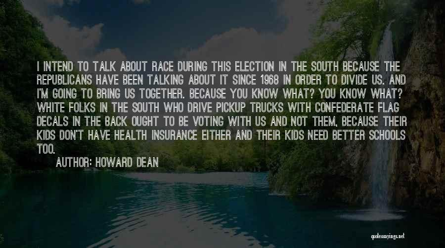Why We Don't Need School Quotes By Howard Dean