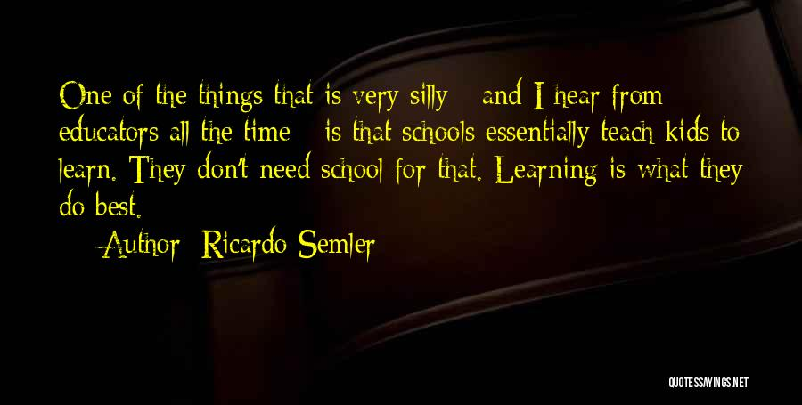 Why We Don't Need School Quotes By Ricardo Semler