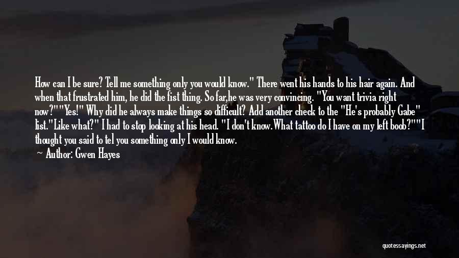 Why You Left Me Quotes By Gwen Hayes