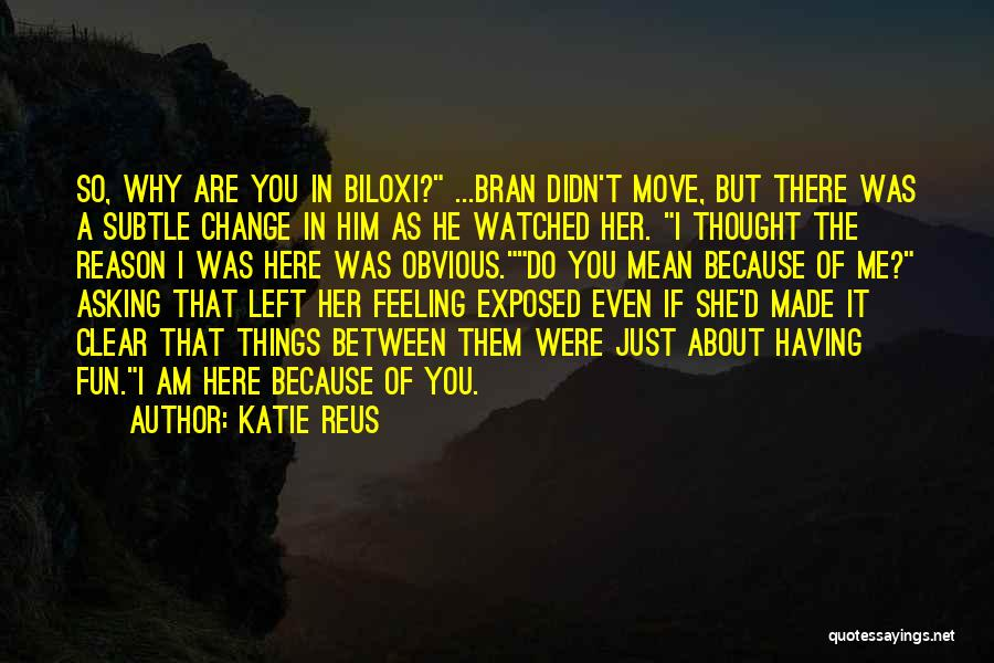 Why You Left Me Quotes By Katie Reus
