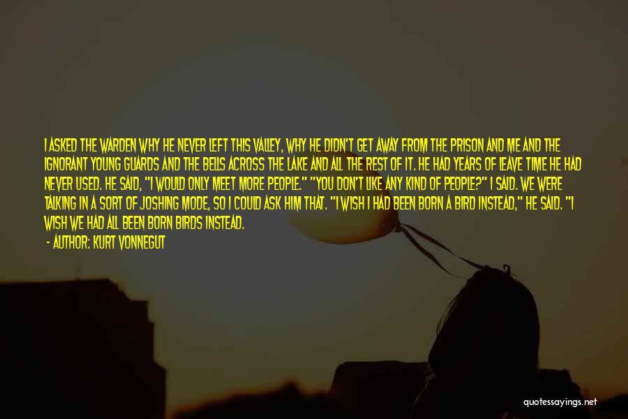 Why You Left Me Quotes By Kurt Vonnegut