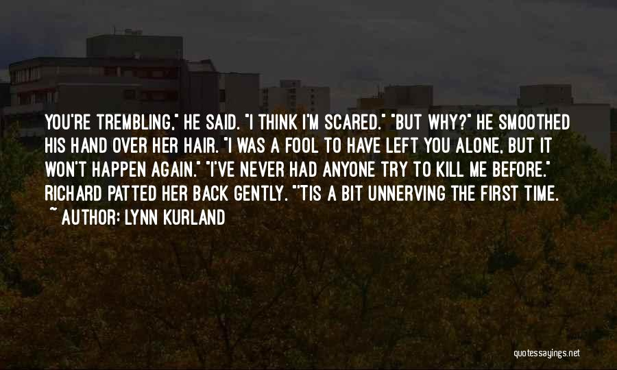 Why You Left Me Quotes By Lynn Kurland