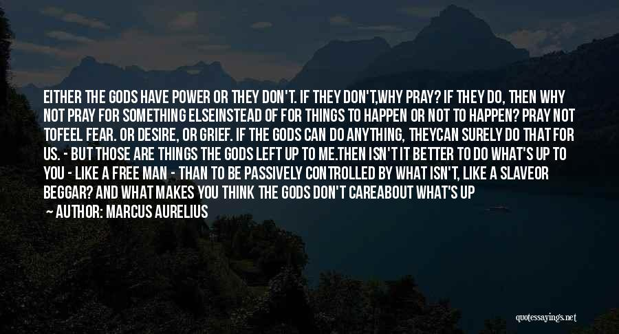 Why You Left Me Quotes By Marcus Aurelius