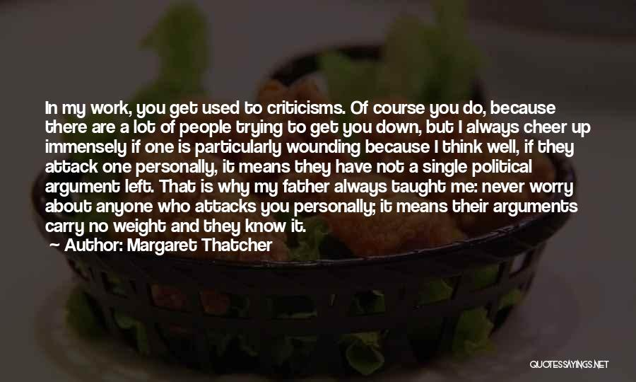 Why You Left Me Quotes By Margaret Thatcher