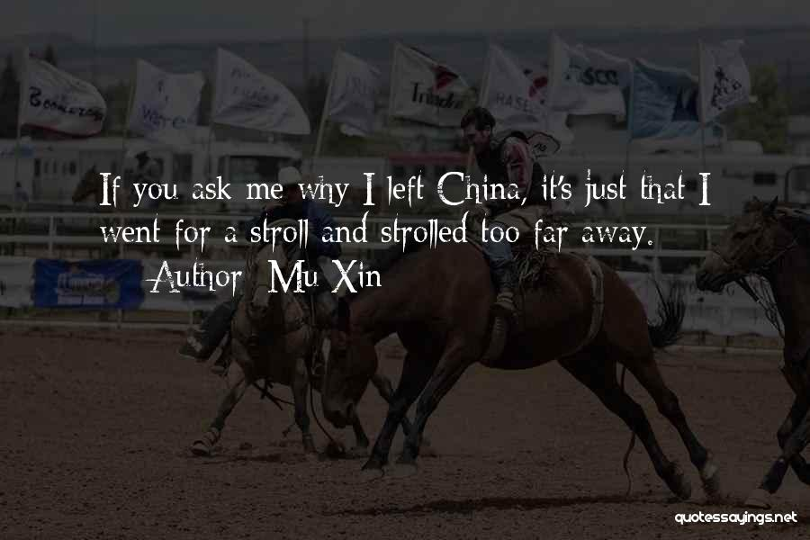 Why You Left Me Quotes By Mu Xin