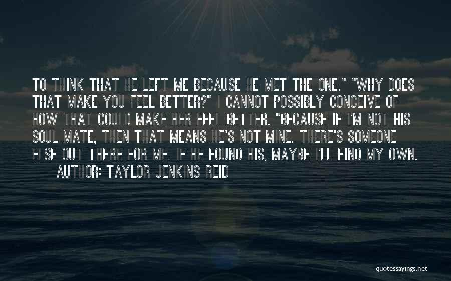 Why You Left Me Quotes By Taylor Jenkins Reid