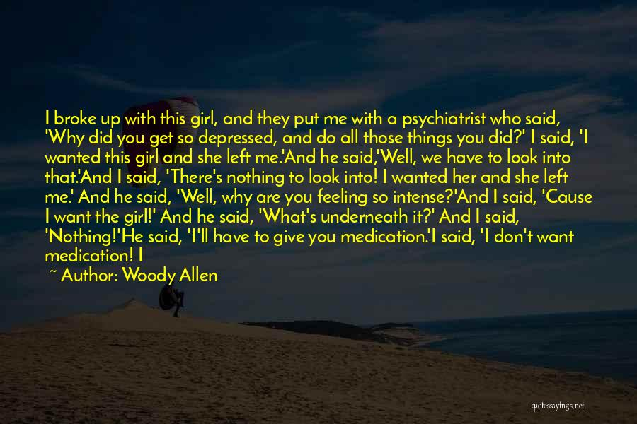 Why You Left Me Quotes By Woody Allen