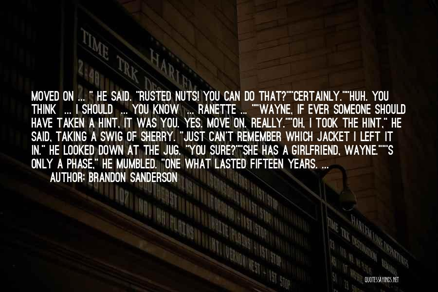 Why You Should Move On Quotes By Brandon Sanderson
