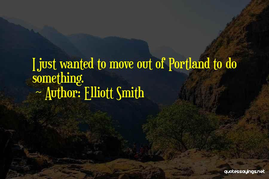 Why You Should Move On Quotes By Elliott Smith