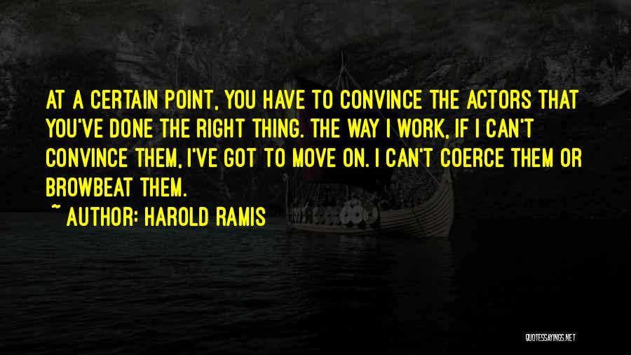 Why You Should Move On Quotes By Harold Ramis
