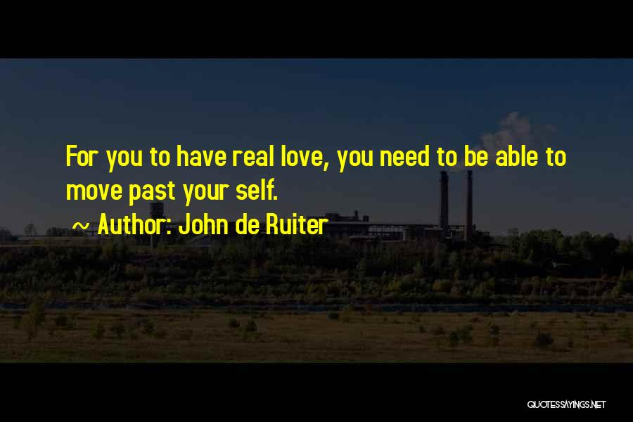 Why You Should Move On Quotes By John De Ruiter
