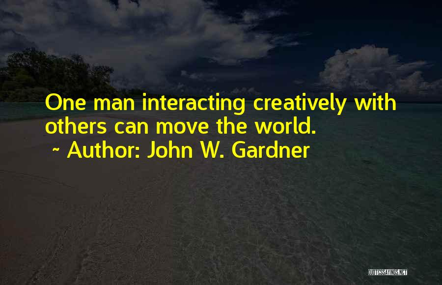 Why You Should Move On Quotes By John W. Gardner