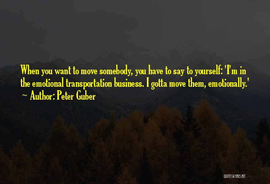 Why You Should Move On Quotes By Peter Guber