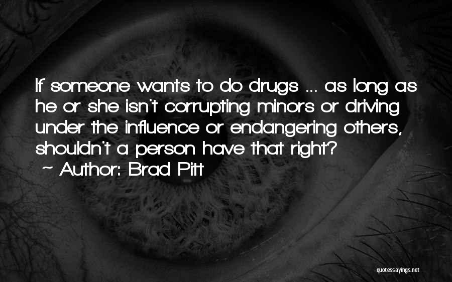 Why You Shouldn't Do Drugs Quotes By Brad Pitt