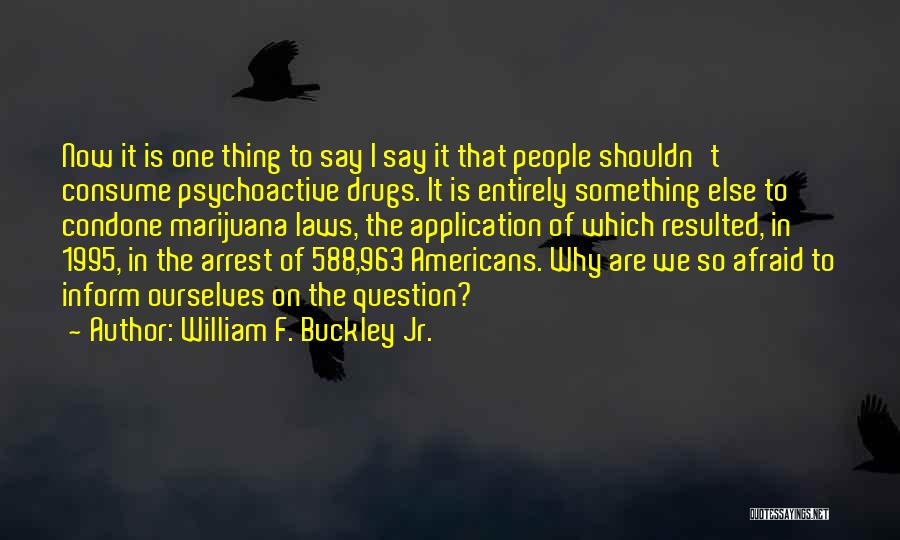 Why You Shouldn't Do Drugs Quotes By William F. Buckley Jr.