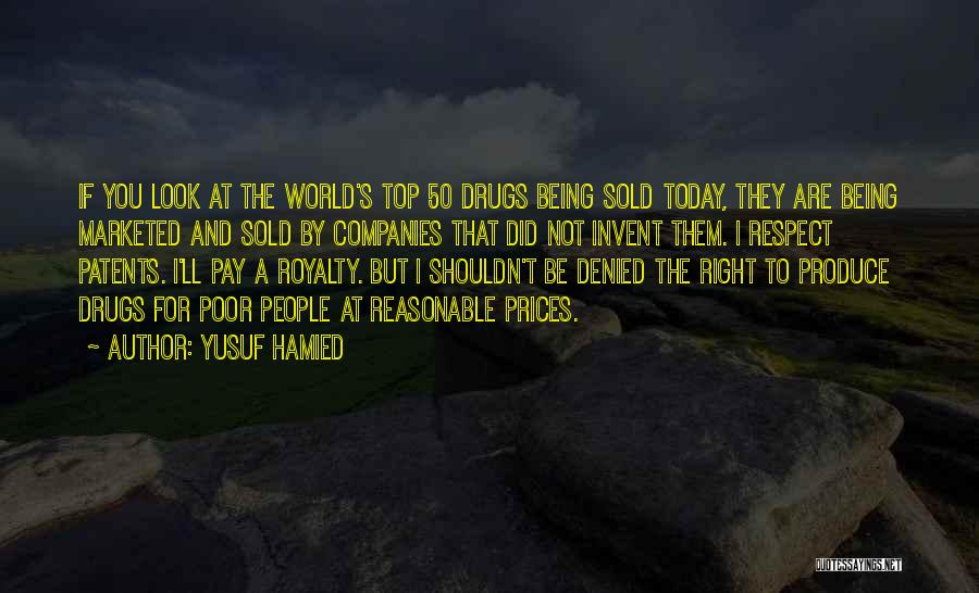 Why You Shouldn't Do Drugs Quotes By Yusuf Hamied