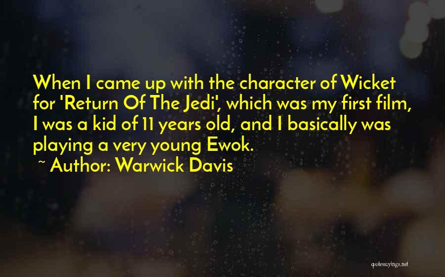 Wicket Ewok Quotes By Warwick Davis