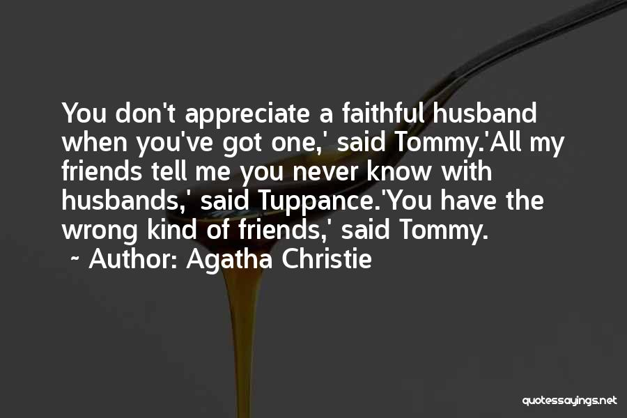 Wife And Friends Quotes By Agatha Christie