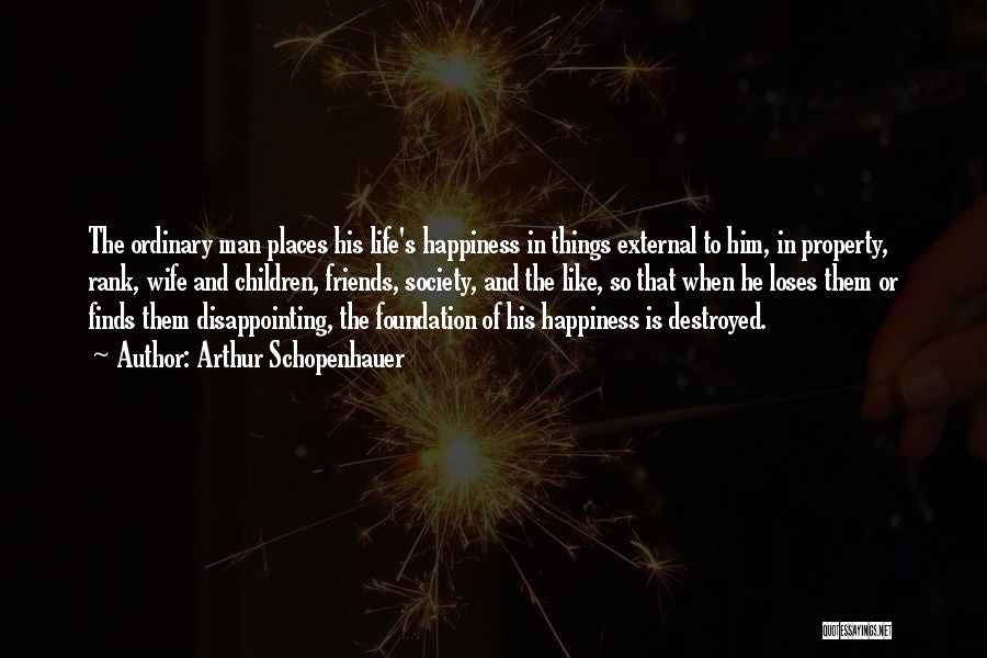 Wife And Friends Quotes By Arthur Schopenhauer