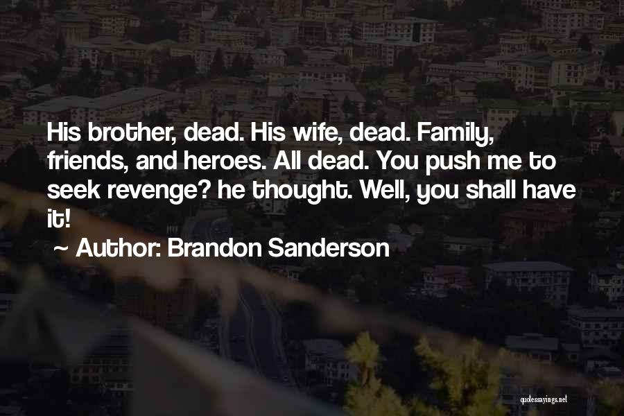 Wife And Friends Quotes By Brandon Sanderson