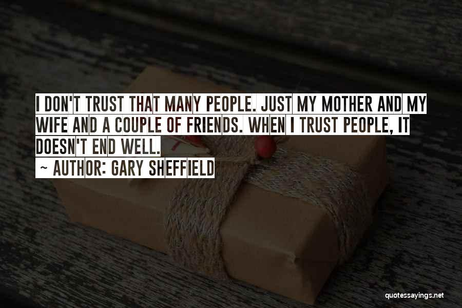 Wife And Friends Quotes By Gary Sheffield