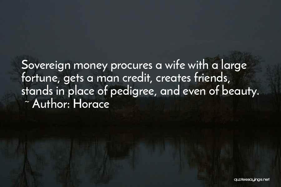 Wife And Friends Quotes By Horace