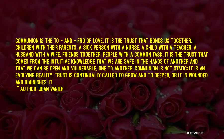 Wife And Friends Quotes By Jean Vanier